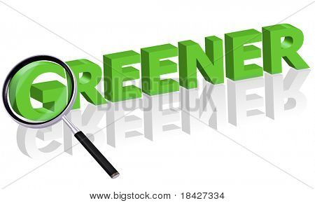 greener green energy ecological power green movement eco sustainable energy clean energy recycle Magnifying glass enlarging part of red 3D word with reflection