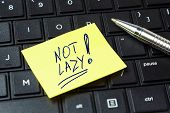 Not Lazy. How To Deal With Laziness. Office Sticker On The Keyboard poster