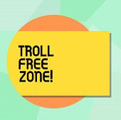 Conceptual Hand Writing Showing Troll Free Zone. Business Photo Showcasing Social Network Where Tole poster