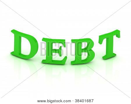 Debt Sign With Green Letters