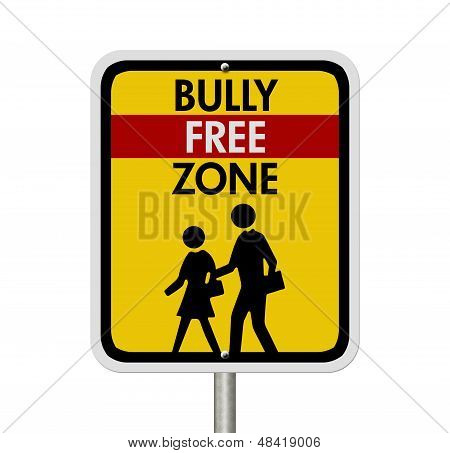 Caution This Is A Bully Free Zone
