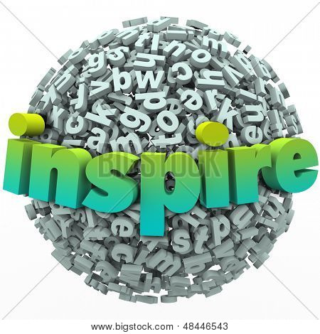 The word Inspire on a ball of 3d letters to illustrate learning and education from an inspirational teacher or coach