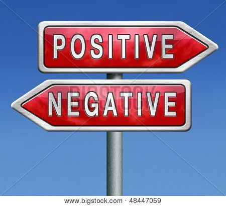 positive thinking or think negative positivity or negativity is all in the mind optimistic or pessimistic look at sunny side of life is a good attitude