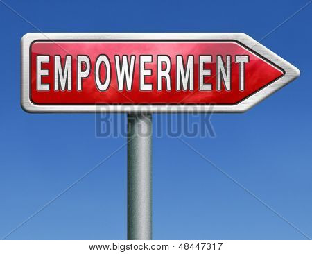 empowerment,raising consciousness for equal rights and opportunities increasing spiritual, political, social, educational, gender, or economic strength of individuals and communities raise awareness