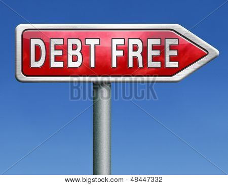 debt free zone or tax reduction today relief of taxes having good credit financial success road sign arrow paying debts for financial freedom