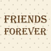 stock photo of  friends forever  - Stylish text Friends Forever on abstract brown background for Happy Friendship Day celebrations - JPG