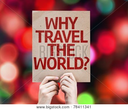Why Travel The World? card with colorful background with defocused lights