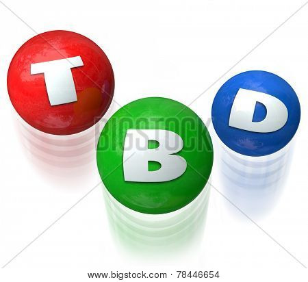 TBD letters on balls juggled to illustrate a decision that is To Be Determined, undecided, indecisive or unknown -- just wait for the answer or outcome