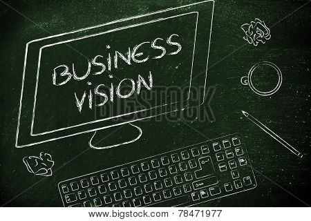 Business Vision Text On Computer Screen, With Keyboard And Coffee