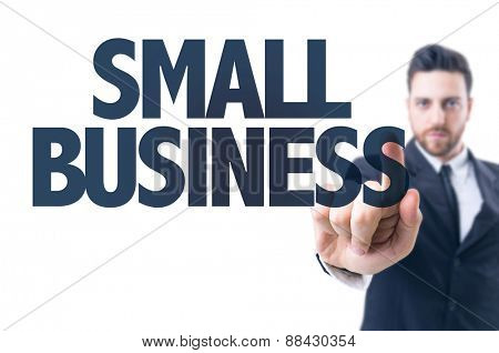 Business man pointing the text: Small Business