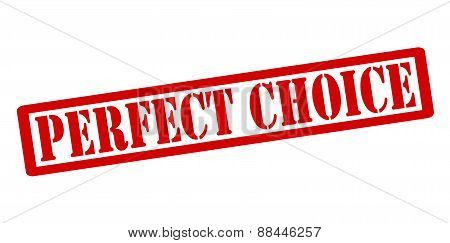 Rubber stamp with text perfect choice inside vector illustration