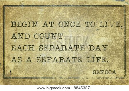 Begin To Live Seneca