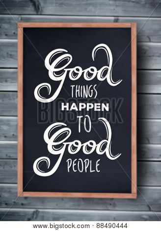 Digitally generated Good things happen to good people vector