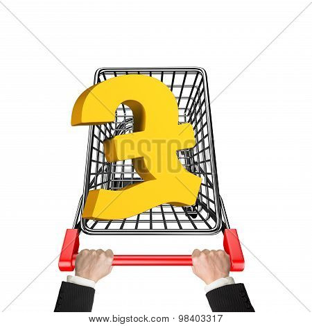 Hands Pushing Shopping Cart With 3D Golden Pound Sterling Symbol