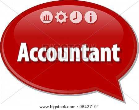 Speech bubble dialog illustration of business term saying Accountant profession