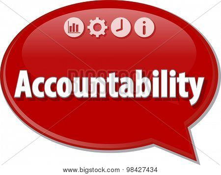 Speech bubble dialog illustration of business term saying Accountability