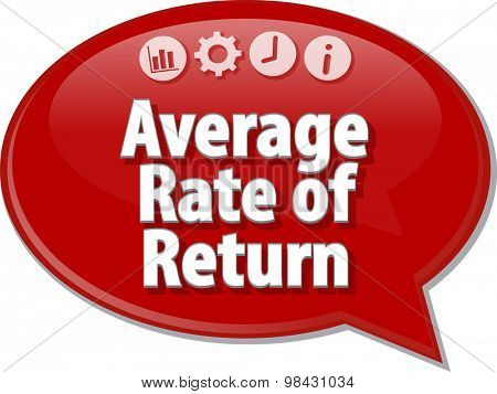 Speech bubble dialog illustration of business term saying Average Rate Return