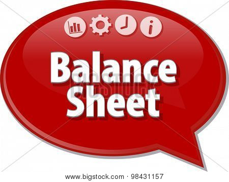 Speech bubble dialog illustration of business term saying Balance Sheet