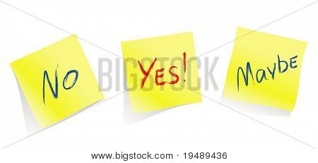 Yes / No / Maybe / yellow note pages / vector Will help you to accept the decision or to inform them about your decision :)