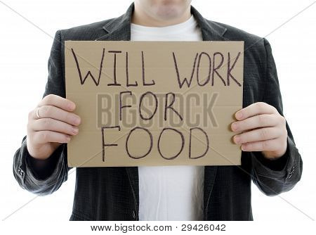 Unemployed With A Sign Will Work For Food. Isolated On White.
