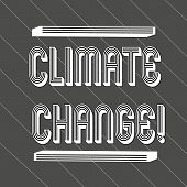 Handwriting Text Climate Change. Concept Meaning Difference In Global Or Regional Climate Very Quick poster