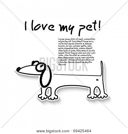 Template-poster - I love my pet. Linear sketch fun dachshund and place for text. Vector.