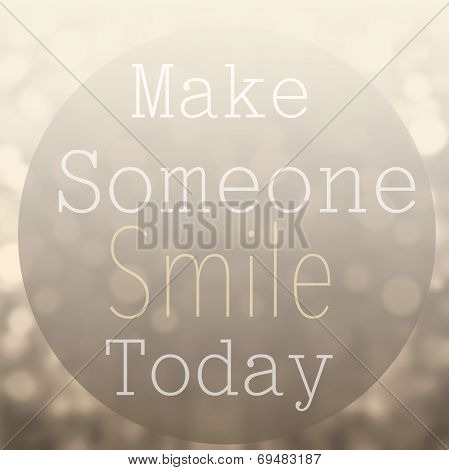 Beautiful Motivational Quote  With Message Make Someone Smile Today Over Abstract Bokeh Background