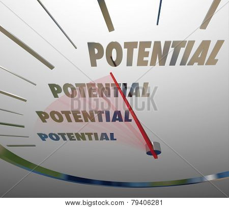 Potential word on a speedometer with needle reacing to represent reaching or realizing your full, total or complete opportunity for success in career, job or life