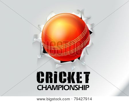 Cricket Championship concept with red ball coming out from torn paper on grey background.