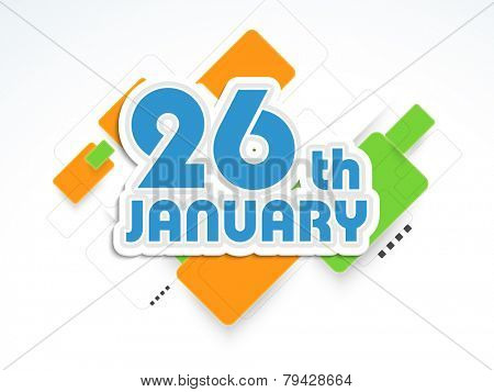 Happy Indian Republic Day celebration with 26 January text on national flag color abstract background.