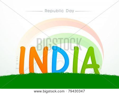 Indian Republic Day celebration with 3D text India in national flag colors on famous monuments background.