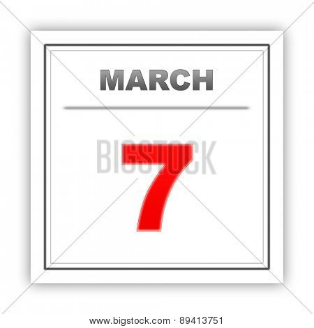 March 7. Day on the calendar. 3d
