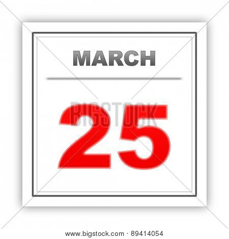 March 25. Day on the calendar. 3d