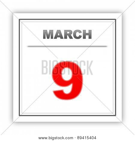 March 9. Day on the calendar. 3d