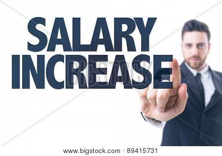 Business man pointing the text: Salary Increase