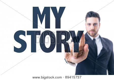 Business man pointing the text: My Story