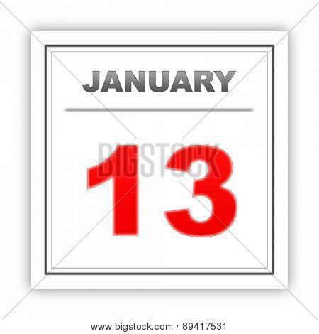 January 13. Day on the calendar. 3d
