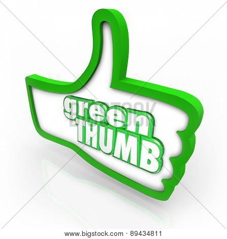 Green Thumb words in a thumbs up symbol to illustrate the hobby or profession of gardening, cultivating or farming