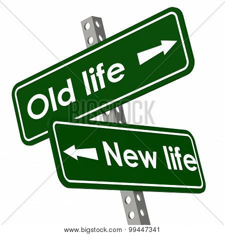 New Life And Old Life Road Sign In Green Color