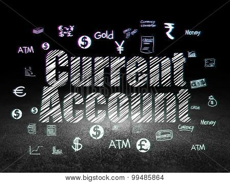 Money concept: Current Account in grunge dark room