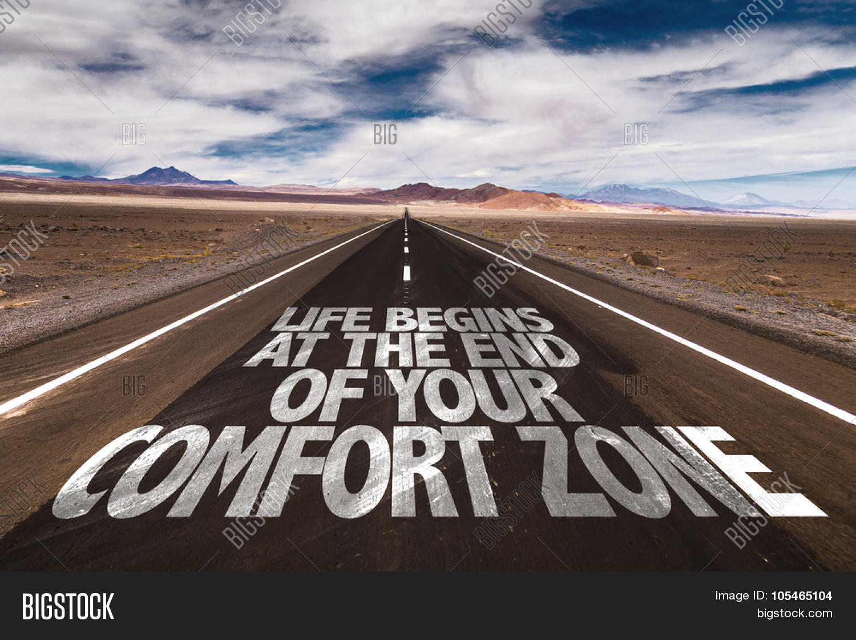 life begins end your comfort zone image photo bigstock. Black Bedroom Furniture Sets. Home Design Ideas