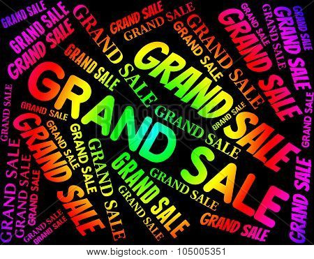 Grand Sale Represents Big Clearance And Offer
