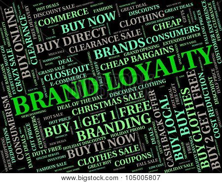 Brand Loyalty Means Company Identity And Allegiance