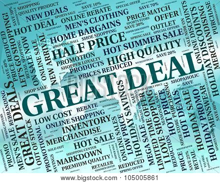 Great Deal Means Transaction Excellent And Sensational