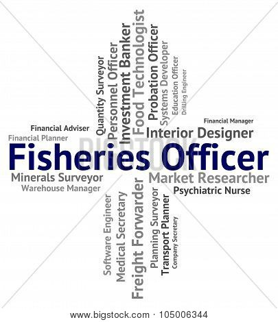 Fisheries Officer Indicates Recruitment Occupations And Job