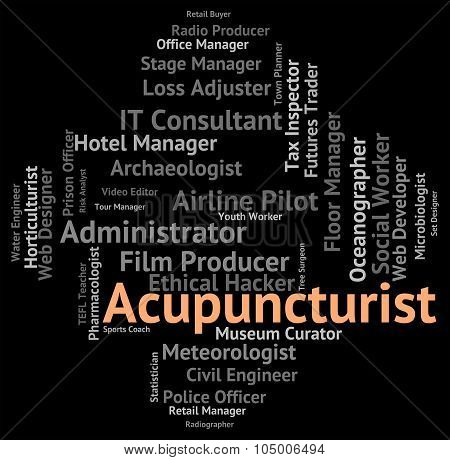 Acupuncturist Job Represents Alternative Medicine And Acupressure
