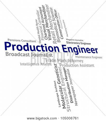 Production Engineer Shows Manufacturing Words And Producing