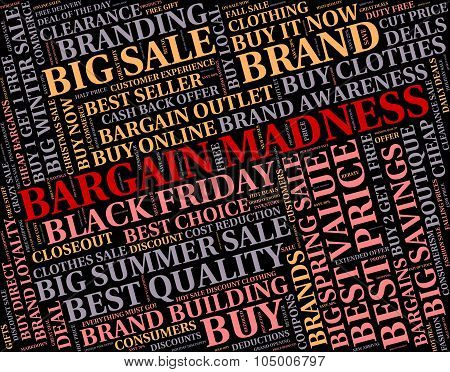Bargain Madness Shows Discount Crazy And Sale