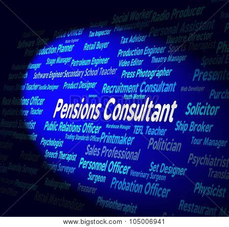 Pensions Consultant Shows Hiring Employee And Words