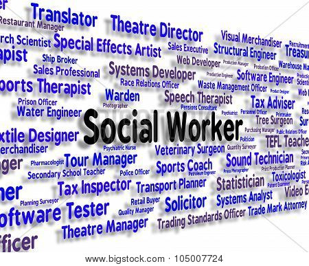Social Worker Represents Words Jobs And Word